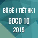 Bộ đề kiểm tra 1 tiết HK1 môn GDCD lớp 10 năm 2019