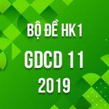 Bộ đề thi HK1 môn GDCD lớp 11 năm 2019