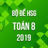 Bộ đề thi HSG môn Toán lớp 8 năm 2019