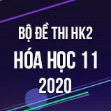 Bộ đề thi HK2 môn Hóa lớp 11 năm 2020