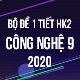 Bộ đề kiểm tra 1 tiết HK2 môn Công Nghệ lớp 9 năm 2020