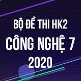 Bộ đề thi HK2 môn Công Nghệ lớp 7 năm 2020