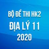 Bộ đề thi HK2 môn Địa lý lớp 11 năm 2020