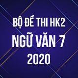 Bộ đề thi HK2 môn Ngữ Văn 7 năm 2020