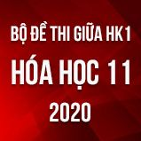 Bộ đề thi giữa HK1 môn Hóa lớp 11 năm 2020
