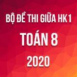 Bộ đề thi giữa HK1 môn Toán 8 năm 2020