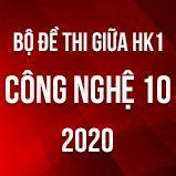 Bộ đề thi giữa HK1 môn Công nghệ 10 năm 2020