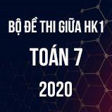 Bộ đề thi giữa HK1 môn Toán 7 năm 2020