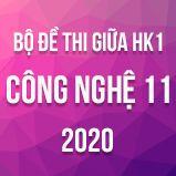 Bộ đề thi giữa HK1 môn Công nghệ 11 năm 2020