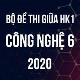 Bộ đề thi giữa HK1 môn Công nghệ 6 năm 2020
