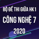 Bộ đề thi giữa HK1 môn Công nghệ 7 năm 2020