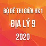 Bộ đề thi giữa HK1 môn Địa lí 9 năm 2020
