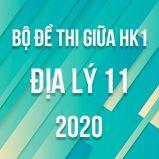 Bộ đề thi giữa HK1 môn Địa lí 11 năm 2020