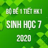 Bộ đề kiểm tra 1 tiết HK1 môn Sinh học lớp 7 năm 2020