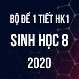 Bộ đề kiểm tra 1 tiết HK1 môn Sinh lớp 8 năm 2020