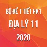 Bộ đề kiểm tra 1 tiết HK1 môn Địa lí 11 năm 2020