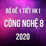 Bộ đề kiểm tra 1 tiết HK1 môn Công nghệ 8 năm 2020