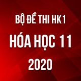 Bộ đề thi HK1 môn Hóa học 11 năm 2020