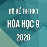 Bộ đề thi HK1 môn Hóa học 9 năm 2020