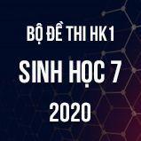Bộ đề thi HK1 môn Sinh học lớp 7 năm 2020