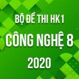 Bộ đề thi HK1 môn Công nghệ lớp 8 năm 2020