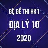 Bộ đề thi HK1 môn Địa lý lớp 10 năm 2020