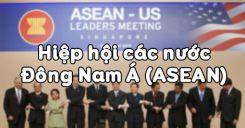 Bài 17: Hiệp hội các nước Đông Nam Á (ASEAN)