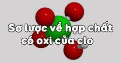 Bài 24: Sơ lược về hợp chất có oxi của clo