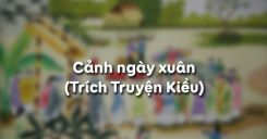 Soạn bài Cảnh ngày xuân - Nguyễn Du - Ngữ văn 9
