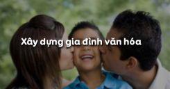Bài 9: Xây dựng gia đình văn hóa