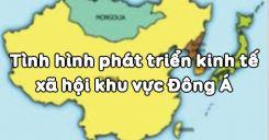 Bài 13: Tình hình phát triển kinh tế - xã hội khu vực Đông Á