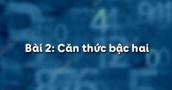 Bài 2: Căn thức bậc hai và hằng đẳng thức căn bậc hai
