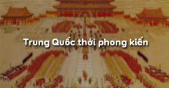 Bài 4: Trung Quốc thời phong kiến