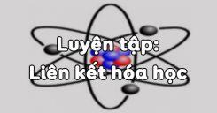 Bài 16: Luyện tập Liên kết hóa học