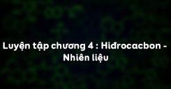 Bài 42 Luyện tập chương 4 Hiđrocacbon - Nhiên liệu