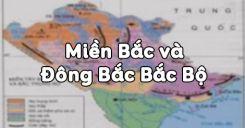 Bài 41: Miền Bắc và Đông Bắc Bắc Bộ