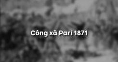 Bài 5: Công xã Pari 1871