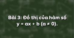 Bài 3: Đồ thị của hàm số y = ax + b (a ≠ 0)
