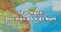 Bài 27: Thực hành Đọc bản đồ Việt Nam