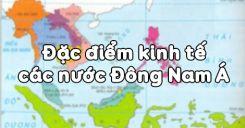 Bài 16: Đặc điểm kinh tế các nước Đông Nam Á