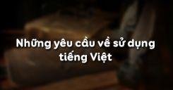 Soạn bài Những yêu cầu về sử dụng tiếng Việt - Ngữ văn 10
