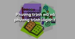 Bài 5: Phương trình mũ và phương trình lôgarit