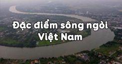 Bài 33: Đặc điểm sông ngòi Việt Nam