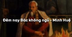 Đêm nay Bác không ngủ - Minh Huệ