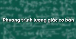 Bài 2: Phương trình lượng giác cơ bản