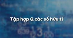Bài 1: Tập hợp Q các số hữu tỉ