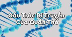 Bài 16: Cấu trúc di truyền của quần thể