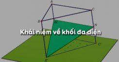 Bài 1 Khái niệm về khối đa diện