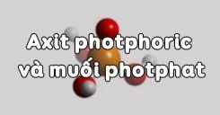 Bài 11: Axit photphoric và muối photphat