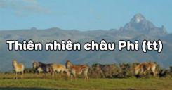 Bài 27: Thiên nhiên châu Phi (tiếp theo)